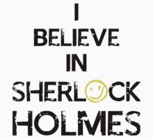 I believe in sherlock holmes by NatalieMirosch