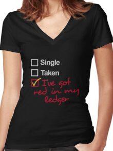 Single, Taken, I've got red in my ledger Women's Fitted V-Neck T-Shirt