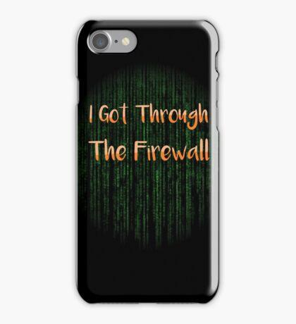 I Got Through The Firewall Kids Shirt iPhone Case/Skin