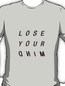 Lose your dnim T-Shirt