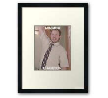 Minimum Champion! Framed Print