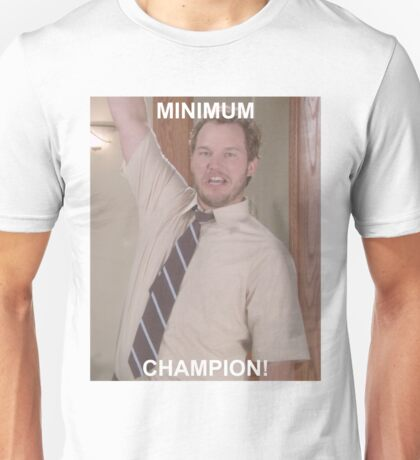 Minimum Champion! Unisex T-Shirt
