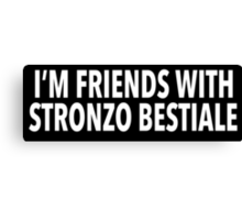 Hilarious 'I'm Friends With Stronzo Bestiale' Science Paper Joke T-Shirt Canvas Print