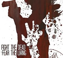 Fight The Dead, Fear The Living - Rick Grimes by Dezi-Hutchinson