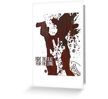 Fight The Dead, Fear The Living - Rick Grimes Greeting Card