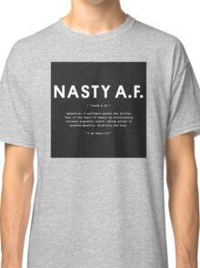 Nasty A.F. Classic T-Shirt
