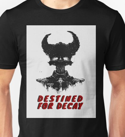 destined for decay Unisex T-Shirt