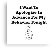 Apologize In Advance Canvas Print