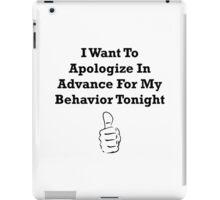 Apologize In Advance iPad Case/Skin