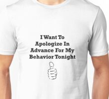 Apologize In Advance Unisex T-Shirt