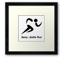 Gotta Run Framed Print