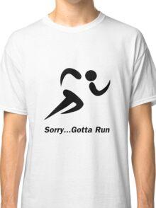 Gotta Run Classic T-Shirt