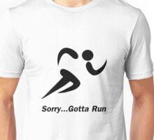 Gotta Run Unisex T-Shirt