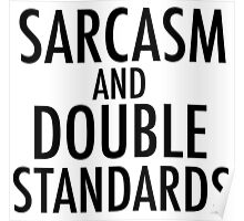 Sarcasm and Double Standards Poster