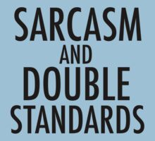 Sarcasm and Double Standards Kids Tee