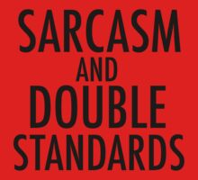 Sarcasm and Double Standards One Piece - Short Sleeve