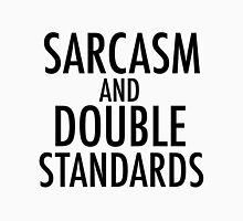 Sarcasm and Double Standards Unisex T-Shirt