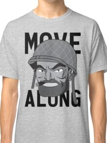 Move Along Classic T-Shirt