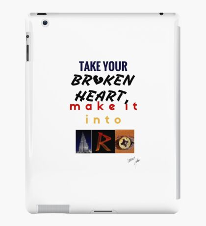 take your broken heart, make it into art iPad Case/Skin