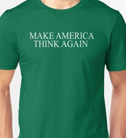 Make America Think Again by Basement Mastermind Unisex T-Shirt
