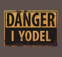 "Funny, ""DANGER, I Yodel"" Realistic Metal with Rust Sign - yodelling Baby Tee"