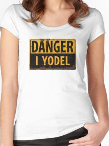"Funny, ""DANGER, I Yodel"" Realistic Metal with Rust Sign - yodelling Women's Fitted Scoop T-Shirt"