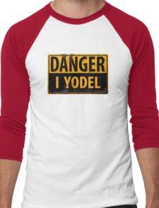 "Funny, ""DANGER, I Yodel"" Realistic Metal with Rust Sign - yodelling Men's Baseball ¾ T-Shirt"