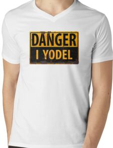 "Funny, ""DANGER, I Yodel"" Realistic Metal with Rust Sign - yodelling Mens V-Neck T-Shirt"