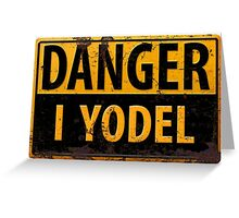 """Funny, """"DANGER, I Yodel"""" Realistic Metal with Rust Sign Greeting Card"""