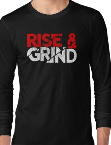 Rise And Grind Entrepreneur Quotes Long Sleeve T-Shirt
