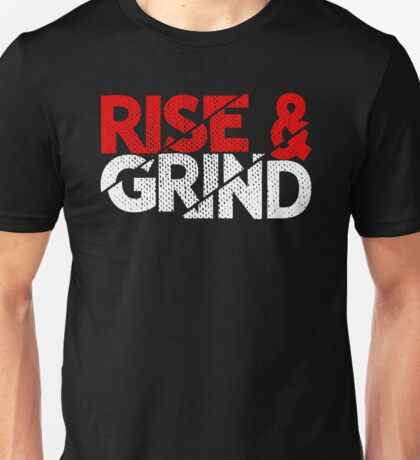 Rise And Grind Entrepreneur Quotes Unisex T-Shirt