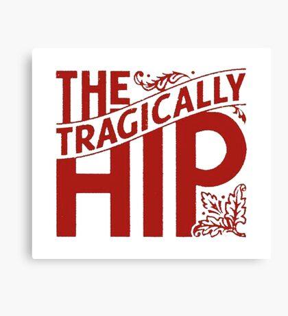 TRAGICALLY HIP Canvas Print