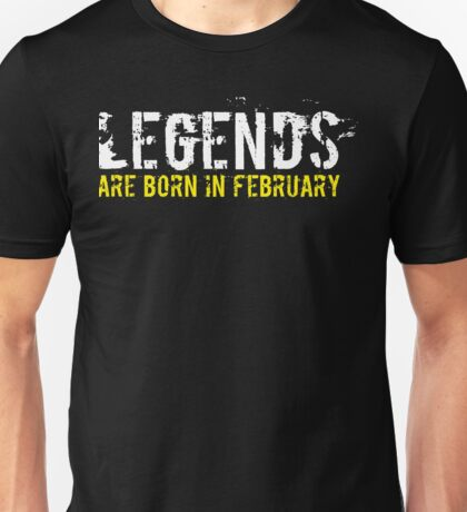 Legends Are Born In February Sentence Quote Unisex T-Shirt