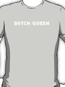 Butch Queen: The BOOM Collection T-Shirt