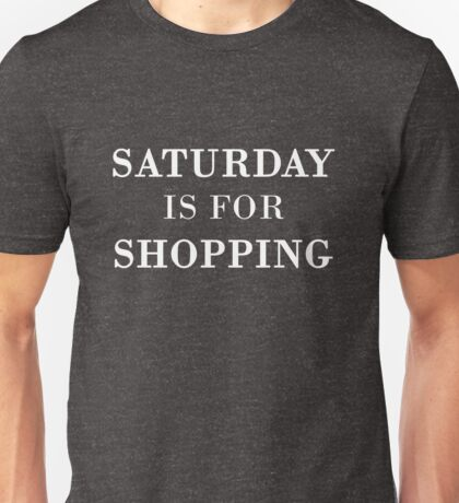 Funny Saturday Is For Shopping Graphic Novelty Unisex T-Shirt