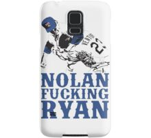 Nolan Fucking Ryan - One of the Greatest Pitchers of All Time Hammering Robin Ventura Samsung Galaxy Case/Skin