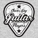 Chicks Dig Guitar Players 2.0 by TheMaker
