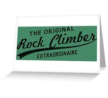 Original Rock Climber Extraordinaire Greeting Card