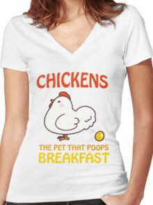 Chickens Pet That Poops Breakfast Funny Quote Women's Fitted V-Neck T-Shirt