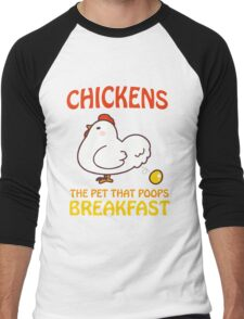 Chickens Pet That Poops Breakfast Funny Quote Men's Baseball ¾ T-Shirt