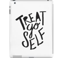 Treat Yo Self iPad Case/Skin