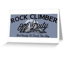 Rock Climber Off Duty Greeting Card