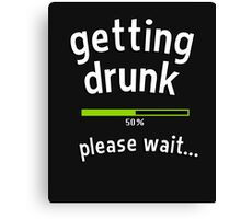 Getting drunk, 50% please wait. With progress bar - funny quote Canvas Print