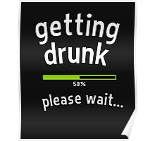 Getting drunk, 50% please wait. With progress bar - funny quote Poster