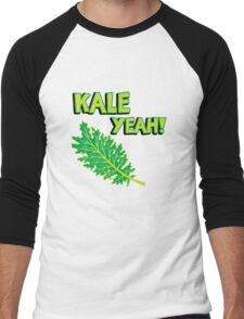 Kale Yeah! Funny quote about Kale. Men's Baseball ¾ T-Shirt