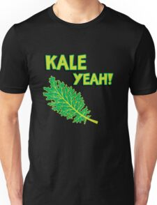 Kale Yeah! Funny quote about Kale. Unisex T-Shirt
