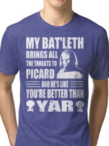 Worf's Bat'leth brings all the threats to Picard Tri-blend T-Shirt