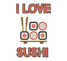 I love sushi Photographic Print