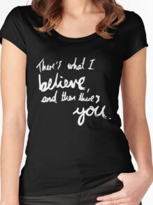 """There's What I Believe..."" Quote From 'In The Flesh' (Inverted) Women's Fitted Scoop T-Shirt"