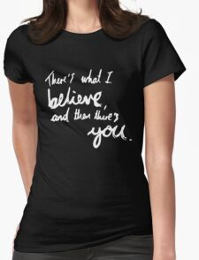 """""""There's What I Believe..."""" Quote From 'In The Flesh' (Inverted) Womens Fitted T-Shirt"""